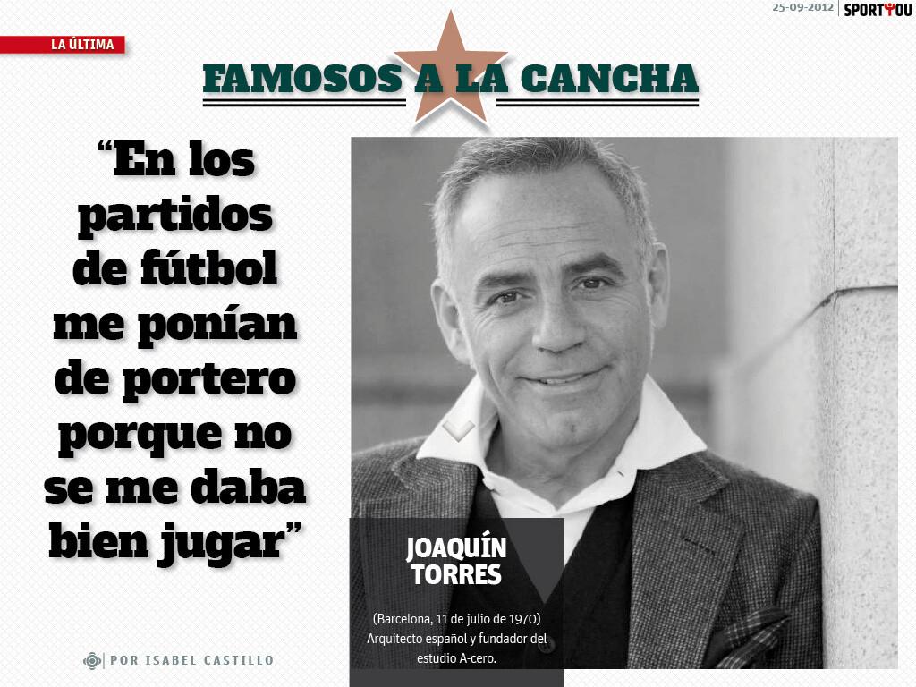 FAMOSOS A LA CANCHA: Joaquin Torres, El Arquitecto De Los Deportistas